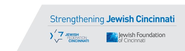 Strengthening Jewish Cincinnati with the Jewish Federation of Cincinnati and The Jewish Foundation of Cincinnati