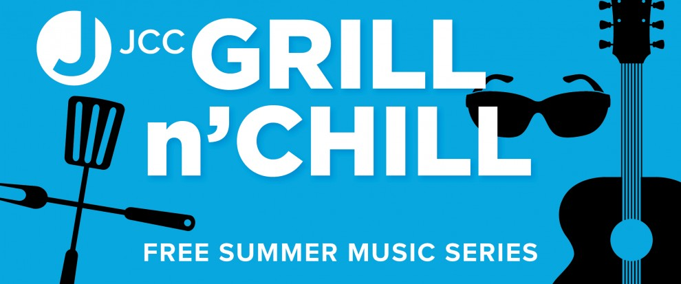 Grill n' Chill Concert Series | JCC of Greater New Haven