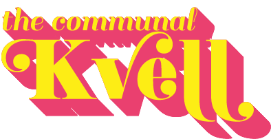 The Communal Kvell