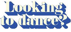 lookingtodance