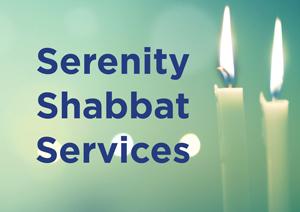 Serenity Shabbat Services